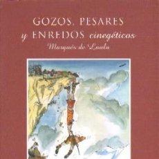 Libros de segunda mano: GOZOS, PESARES Y ENREDOS CINEGETICOS.. DE LAULA, MARQUES. CP-161. Lote 147577173