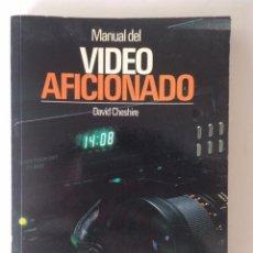 Libros de segunda mano: MANUAL DEL VIDEO AFICIONADO - DAVID CHESHIRE. Lote 101677547