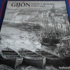 Libros de segunda mano: GIJON. VISION Y MEMORIA PORTUARIA. AYUNTAMIENTO DE GIJON / PUERTO DE GIJON / CAMARA GIJON / GOBIERNO. Lote 101733887