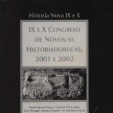 Libros de segunda mano: HISTORIA NOVA IX E X. IX E X CONGRESO DE NOVOS/AS HISTORIADORES/AS, 2001 E 2002. Lote 101734271