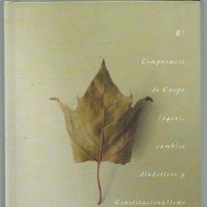 Libros de segunda mano: EL COMPROMISO DE CASPE (1412), CAMBIOS DINÁSTICOS Y CONSTITUCIONALISMO EN LA CORONA DE ARAGÓN (2013). Lote 117323660