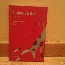 Libros de segunda mano: EL SILBO DEL DALE - MIGUEL HERNANDEZ. Lote 101740038