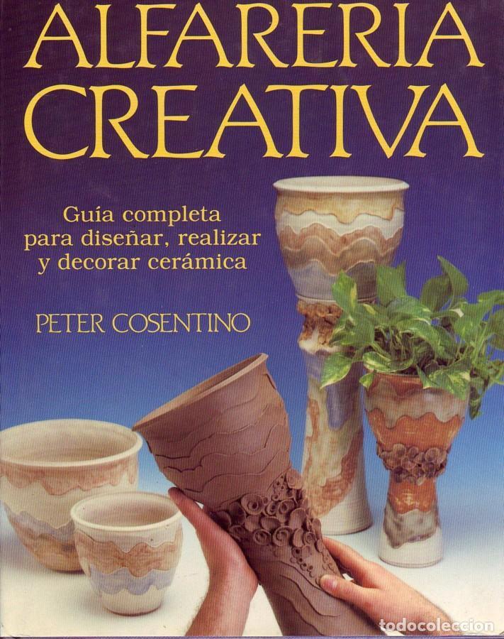 ALFARERÍA CREATIVA PETER CONSENTIDO. (Libros de Segunda Mano - Bellas artes, ocio y coleccionismo - Otros)