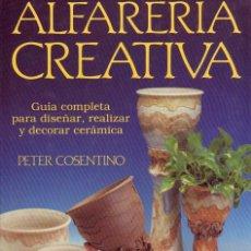 Libros de segunda mano: ALFARERÍA CREATIVA PETER CONSENTIDO.. Lote 24001257