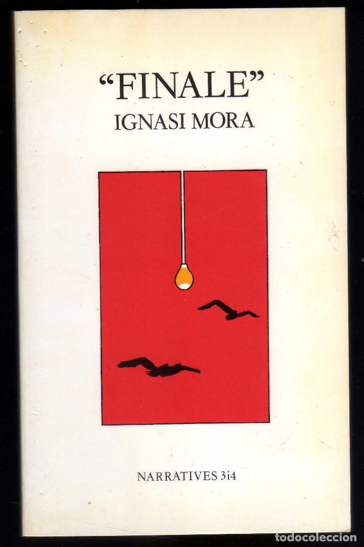 FINALE DE IGNASI MORA - 1A EDICIÓN 1991 DEDICATORIA AUTÓGRAFA DEL AUTOR (Libros de Segunda Mano (posteriores a 1936) - Literatura - Otros)