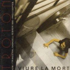 Libros de segunda mano: REVISTA TROTÓN. Nº 1. SABADELL 1986. ART CONTEMPORÀNI. TEMA MONOGRÀFIC: VIURE LA MORT. MOLT ESCASSA. Lote 101827335