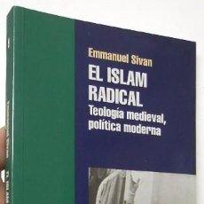 Libros de segunda mano: EL ISLAM RADICAL - EMMANUEL SIVAN. Lote 101849803