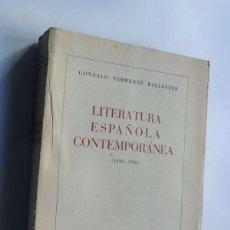 Libros de segunda mano: LITERATURA ESPAÑOLA CONTEMPORANEA ( 1898 - 1936 ) GONZALO TORRENTE BALLESTER /ED. AFRODISIO AÑO 1949. Lote 101923175