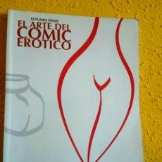 Libros de segunda mano: EL ARTE DEL COMIC EROTICO-ESTUDIOFENIX.MANUAL DE DIBUJO. Lote 101935836
