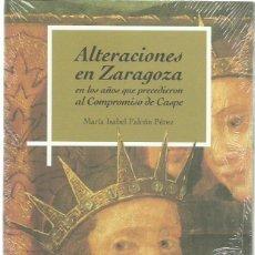 Libros de segunda mano: Mª ISABEL FALCÓN PÉREZ: ALTERACIONES EN ZARAGOZA EN LOS AÑOS QUE PRECEDIERON AL COMPROMISO DE CASPE. Lote 101982943