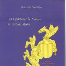 Libros de segunda mano: Mª ISABEL FALCÓN PÉREZ : LOS INFANZONES DE ARAGÓN EN LA EDAD MEDIA. (I.F.C., 2008). Lote 101983711
