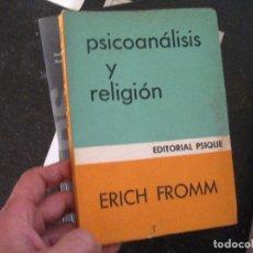Libros de segunda mano: ERICH FROMM : PSICOANÁLISIS Y RELIGIÓN (1973). Lote 101977887
