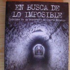 Libros de segunda mano: EN BUSCA DE LO IMPOSIBLE. CRÓNICAS DE UN REPORTERO DE CUARTO MILENIO. J. PÉREZ CAMPOS. ANAYA, 2012. Lote 102070607
