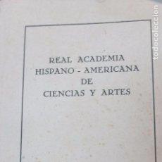 Libros de segunda mano: REAL ACADEMIA HISPANO - AMERICANA DE CIENCIAS Y ARTES -DON ENRIQUE FERNANDEZ -REPETO-1962-FIRMA. Lote 102105899