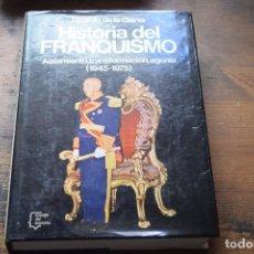 Libros de segunda mano: HISTORIA DEL FRANQUISMO 1945-1975, RICARDO DE LA CIERVA, PLANETA, 1978. Lote 102137859