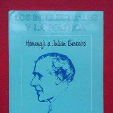 Libros de segunda mano: HOMENAJE A JULIAN BESTEIRO LOS INTELECTUALES Y LA POLITICA 28 CMS 124 PGS 450 GRS . Lote 102159267