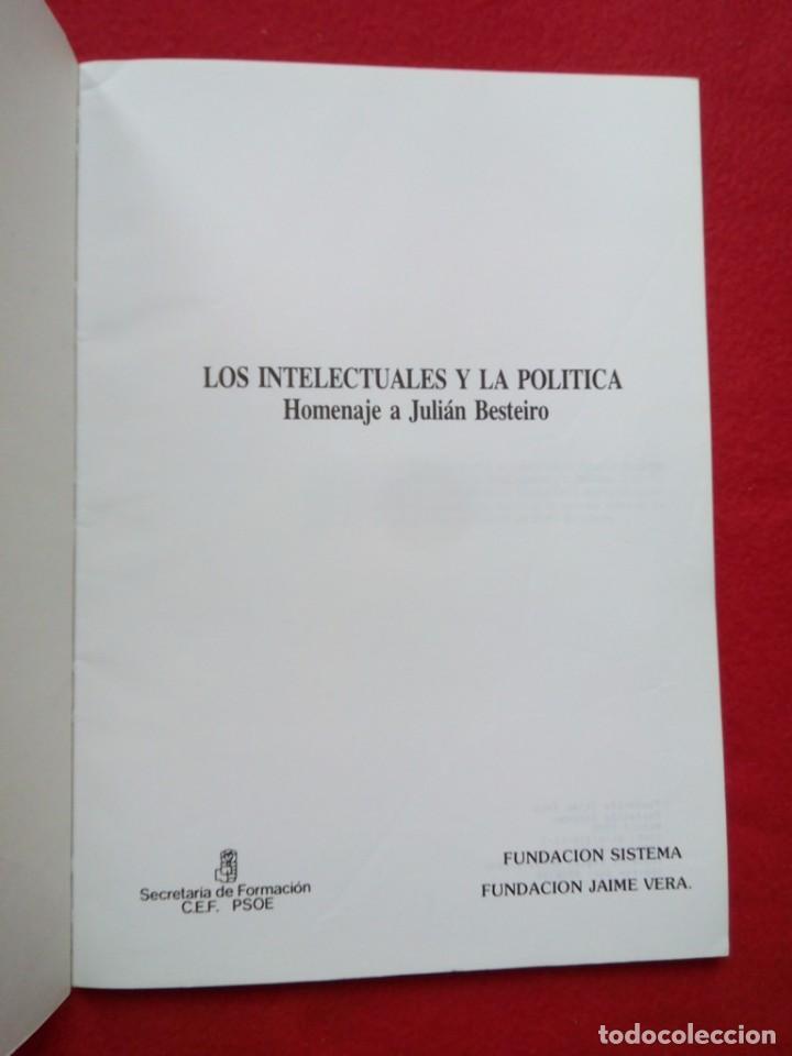 Libros de segunda mano: HOMENAJE A JULIAN BESTEIRO LOS INTELECTUALES Y LA POLITICA 28 CMS 124 PGS 450 GRS - Foto 2 - 102159267