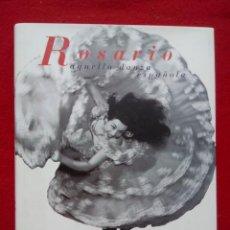 Libros de segunda mano: ROSARIO AQUELLA DANZA ESPAÑOLA 26 CMS 900 GRS 128 PGS . Lote 102166535