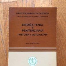 Libros de segunda mano: ESPAÑA PENAL Y PENITENCIARIA, (HISTORIA Y ACTUALIDAD) CESAR HERRERO HERRERO. Lote 102192235