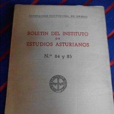 Libros de segunda mano: BOLETIN DEL INSTITUTO DE ESTUDIOS ASTURIANOS. Nº 84 Y 85. DIPUTACIONES PPROVINCIAL DE OVIEDO. AÑO XX. Lote 102193591
