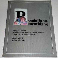 Libros de segunda mano: LIBRO RONDALLA VA MENTIDA VE DE MIQUEL DESCLOT EN CATALA. Lote 102205323