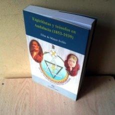 Libros de segunda mano: ELIAS DE MATEO AVILES - ESPIRITISTAS Y TEOSOFOS EN ANDALUCIA (1853-1939) - EDITORIAL SARRIA 2011. Lote 102222863