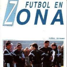 Libros de segunda mano: FUTBOL EN ZONA. ACCAME, FELICE. DP-229. Lote 211473644
