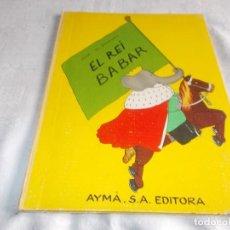 Libros de segunda mano: BABAR EL REI BABAR CATALÀ. Lote 102271995