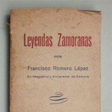 Libros de segunda mano: LEYENDAS ZAMORANAS. POR FRANCISCO ROMERO LÓPEZ, EX MAGISTRAL Y ARCIPRESTE DE ZAMORA. SEGUNDA ED. . Lote 102334155