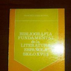 Libros de segunda mano: AGUILAR PIÑAL, FRANCISCO. BIBLIOGRAFIA FUNDAMENTAL DE LA LITERATURA ESPAÑOLA. SIGLO XVIII. Lote 102345579