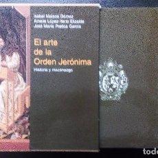 Libros de segunda mano: EL ARTE EN LA ORDEN JERÓNIMA. HISTORIA Y MECENAZGO EDICIÓN LIMITADA DE 2000 EJEMPLARES. SIN USO. Lote 102353807