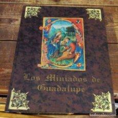 Libros de segunda mano: LOS MINIADOS DE GUADALUPE , 1998, 367 PAGS.ILUSTRADO, 30X24 CMS. Lote 102420479