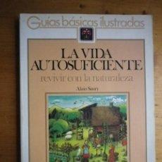 Livros em segunda mão: LA VIDA AUTOSUFICIENTE REVIVIR CON LA NATURALEZA GUIAS BASICAS ILUSTRADAS EDITORIAL BLUME . Lote 102440459