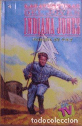 LAS AVENTURAS DEL JÓVEN INDIANA JONES. MISIÓN DE PAZ. WILLIAM MCCAY (Libros de Segunda Mano - Literatura Infantil y Juvenil - Otros)