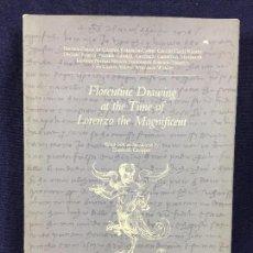 Libros de segunda mano: DIBUJO FLORENTINE DRAWING TIME OF LORENZO THE MAGNIFICENT ITALIA NUOV ALTA ED VILLA SPELMAN 24,5X18C. Lote 102469271