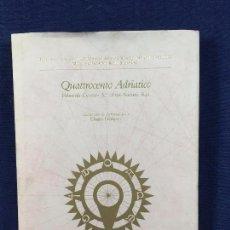Libros de segunda mano: QUATTROCENTO ADRIATICO FIFTEENTH CENTURY ART ADRIATIC RIM NUOVA ALTA ED VILLA SPELMAN 24,5X18CMS. Lote 102469955