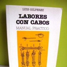 Libros de segunda mano: LABORES CON CABOS // MANUAL PRACTICO // LUIS GILPEREZ. Lote 102481407