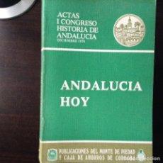 Libros de segunda mano: ANDALUCÍA HOY. ACTAS CONGRESO 76. Lote 102481494
