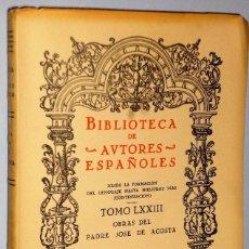Libros de segunda mano: OBRAS DEL PADRE JOSE DE ACOSTA. Lote 102493747