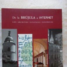 Libros de segunda mano: DE LA BRUJULA A INTERNET ARCHIVOS ESTATALES ESPAÑOLES 28 CM 430 PGS 2400 GRS INCLUYE CD. Lote 102594435