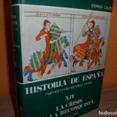 Libros de segunda mano: HISTORIA DE ESPAÑA / TOMO XIV LA CRISIS DE LA RECONQUISTA / RAMON MENENDEZ PIDAL. Lote 102602491