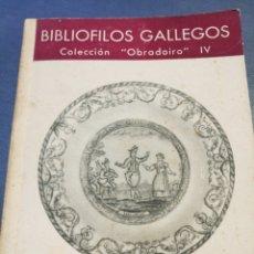 Libros de segunda mano: COLECCIÓN BIBLIÓFILOS GALLEGOS. SARGADELOS, IV. Lote 102631631