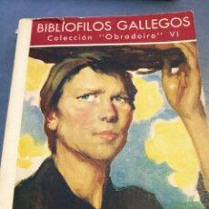 Libros de segunda mano: COLECCIÓN BIBLIÓFILOS GALLEGOS. OBRADOIRO. F.A. SOTOMAYOR, VI. Lote 102632054