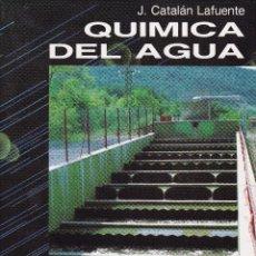 Libros de segunda mano: QUIMICA DEL AGUA -- J. CATALAN LAFUENTE. Lote 102649911
