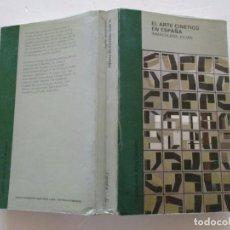 Libros de segunda mano: INMACULADA JULIÁN. EL ARTE CINÉTICO EN ESPAÑA. RM84319. . Lote 102666731