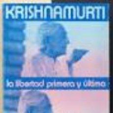 Libros de segunda mano: LA LIBERTAD PRIMERA Y ÚLTIMA. KRISHNAMURTI. Lote 102670775