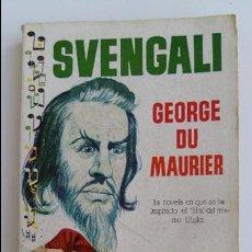 Libros de segunda mano: SVENGALI. GEORGE DU MAURIER. ES UN LIBRO PLAZA 1958. Lote 102671591