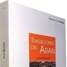 Libros de segunda mano: TRADICIONES DEL ARÁN. (HECHOS, COSTUMBRES Y LEYENDAS) BELLMUNT. (PIRINEOS. FOLKLORE ETNOGRAFÍA . Lote 102688923