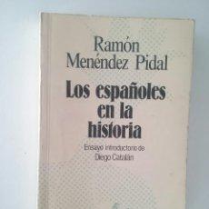 Libros de segunda mano: LOS ESPAÑOLES EN LA HISTORIA - RAMÓN MENENDEZ PIDAL. Lote 102699707