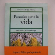 Libros de segunda mano: PARAULES PER A LA VIDA - JOSEP-MARIA ALIMBAU ARGILA - EN CATALÁN - EDICIONES STJ - AÑO 2003.. Lote 102714579